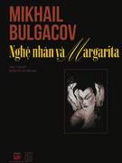 Nghệ nhân và Margarita - từ cuộc đời đến trang viết