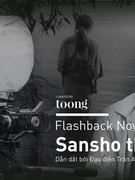 Flashback Now 02: Sansho the Bailiff