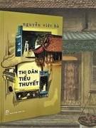 Nhà văn Nguyễn Việt Hà: Mỗi cuốn tiểu thuyết là một đoạn đời