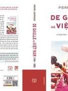 """""""De Gaulle và Việt Nam"""" - một lịch sử vinh quang và cay đắng"""