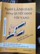"""""""Người lãnh đạo không quyết vội vàng"""": Cuốn sách khiến nhiều """"ông bà chủ"""" phải giật mình…"""