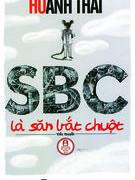 """""""SBC là săn bắt chuột"""" của Hồ Anh Thái từ góc nhìn phê bình sinh thái"""