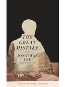"""""""The Great Mistake"""" của Jonathan Lee - cuốn tiểu thuyết Mĩ hay nhất trong năm của một người Anh"""