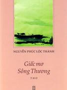 """Lục bát Nguyễn Phúc Lộc Thành: Trường hợp """"Giấc mơ sông Thương"""""""