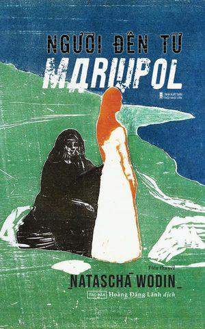 'Người đến từ Mariupol' - một cách 'gọi hồn' cuộc chiến